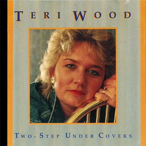 Teri Wood - Two-Step Under Covers
